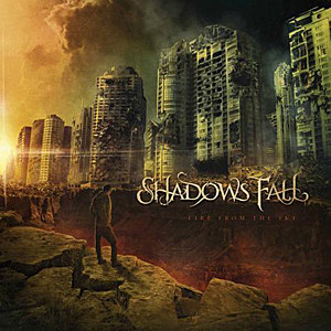 Shadows Fall 'Fire From the Sky'
