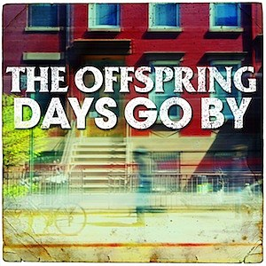 Offspring Days Go By Single