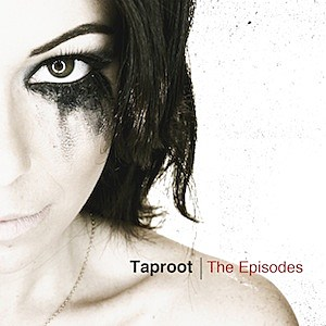 Taproot - 'The Episodes'
