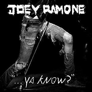 Joey Ramone, '...Ya Know?'