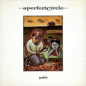 A Perfect Circle, 'Judith'