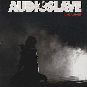 Audioslave, 'Like a Stone'