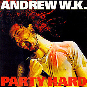 Andrew W.K., 'Party Hard'