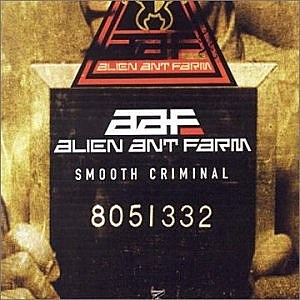 Alien Ant Farm, 'Smooth Criminal'