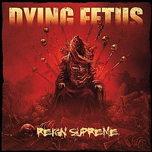 Dying Fetus, 'Reign Supreme'