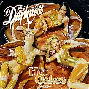 The Darkness, 'Hot Cakes'