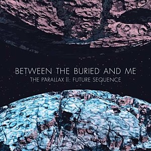 Between the Buried and Me, 'The Parallax II: Future Sequence'