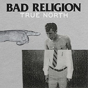 Bad Religion, 'True North'