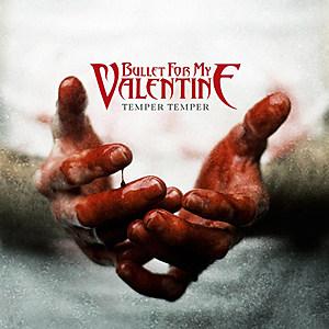 Bullet for My Valentine-Temper Temper