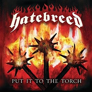 Hatebreed, 'Put it to the Torch'