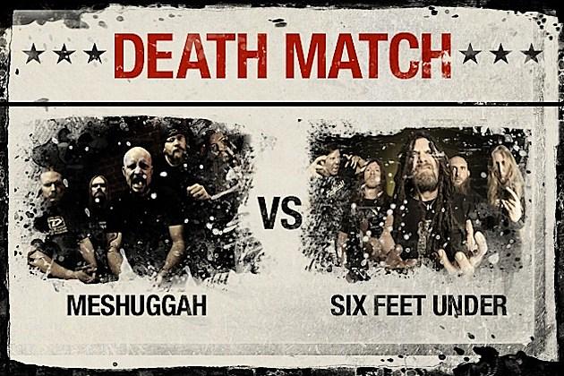 Meshuggah vs. Six Feet Under