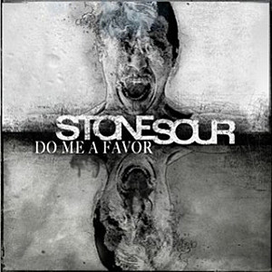Stone Sour-Do Me A Favor