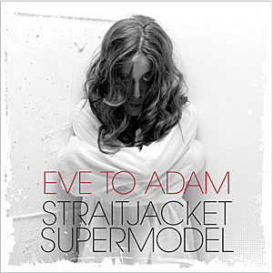 Eve to Adam-Straitjacket Supermodel
