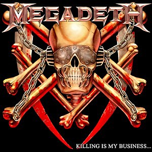 Megadeth, 'Killing Is My Business... and Business Is Good!'
