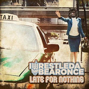 Iwrestledabearonce, 'Late for Nothing'