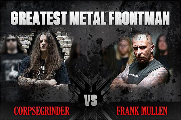 Corpsegrinder vs. Frank Mullen