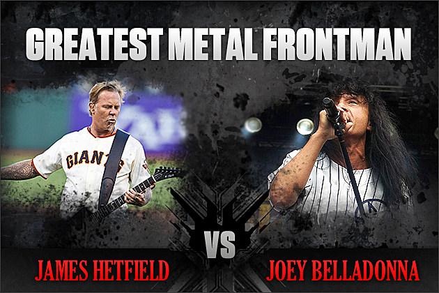 James Hetfield vs. Joey Belladonna