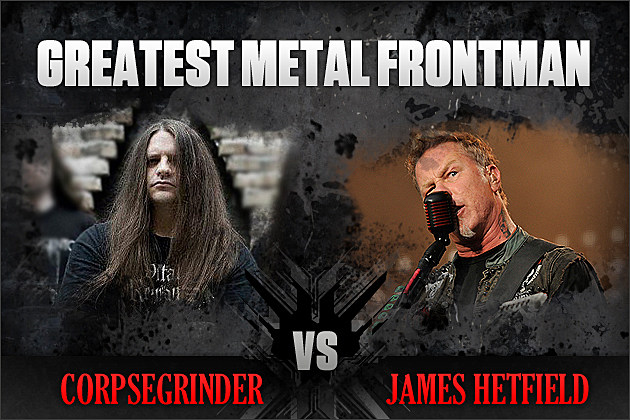 Corpsegrinder vs. James Hetfield