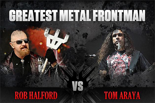 Rob Halford vs. Tom Araya