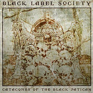 Black Label Society, 'Catacombs of the Black Vatican'