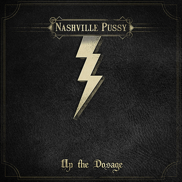 Nashville Pussy - 'Up the Dosage' - Vital Vinyl