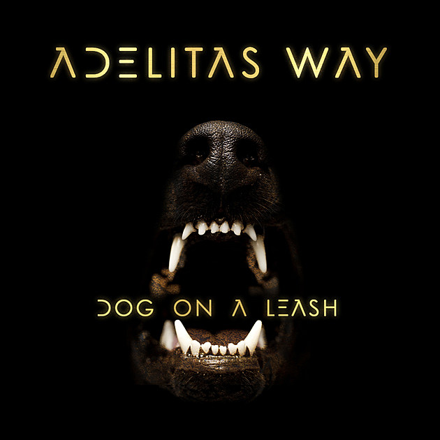 Adelitas Way Dog on a Leash