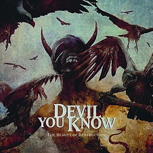Devil You Know - The Beauty of Destruction