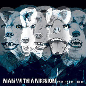 Man With a Mission When My Devil Rises