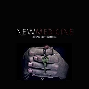 New Medicine - Breaking the Model