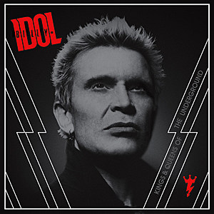 Billy Idol Kings and Queens of the Underground