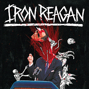 Iron Reagan Tyranny of Will Album