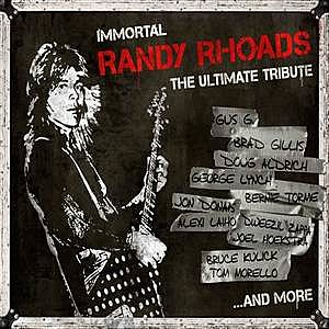 Immortal Randy Rhoads - The Ultimate Tribute
