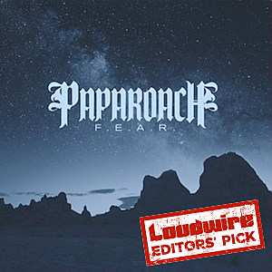 Papa Roach FEAR Editors Pick
