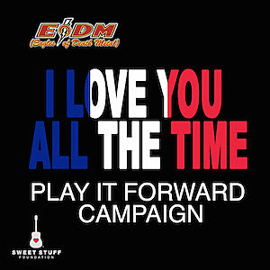 I Love You All The Time Play It Forward Campaign
