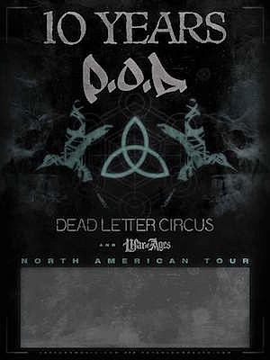 10 Years P.O.D. Dead Letter Circus War of Ages Tour