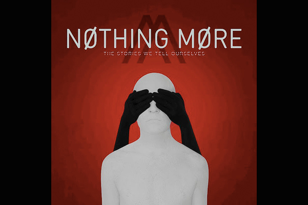 Nothing More Reveal 'The Stories We Tell Ourselves' Album Details + Lyric Videos for 'Go to War' and 'Don't Stop'